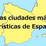 Las mejores ciudades y regiones para visitar en España