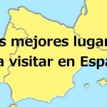 Los lugares más visitados de España